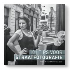101 tips voor Straatfotografie - Willem Wernsen & Piet Van den Eynde