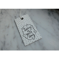 Gift tag 'today is your day'
