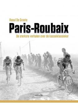 PARIJS-ROUBAIX- De sterkste verhalen over de kasseiklassieker