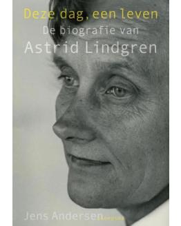 Deze dag, een leven: de biografie van Astrid Lindgren