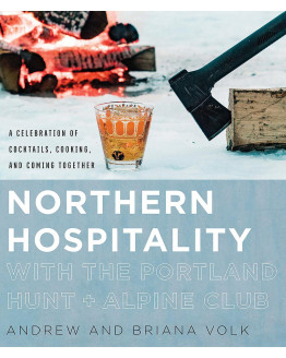 Northern Hospitality - A Celebration of Cocktails, Cooking and Coming together