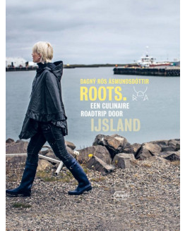 Roots - Een culinaireb roadtrip, met recepten en verhalen