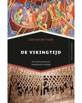 De Vikingtijd - De Noormannen in Nederland en Belgie