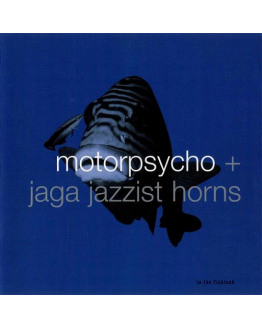 Motorpsycho/ Jaga Jazzist - In the Fishtank