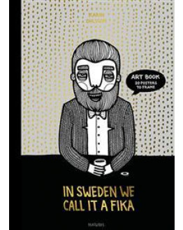 In Sweden we call it fika : Art book 20 posters to frame