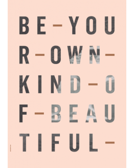 BE YOUR OWN KIND Rose A3