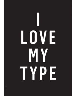 I LOVE MY TYPE Black A3