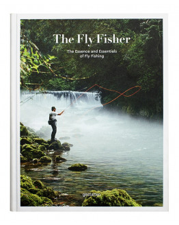 The Flyfisher. The Essence and Essentials of Flyfishing