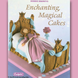 Enchanting, magical cakes, debbie brown