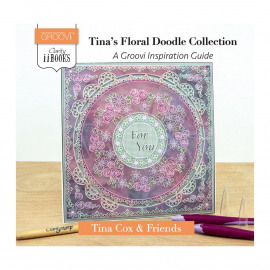 II BOOK: TINA'S FLORAL DOODLE COLLECTION  A GROOVI INSPIRATION GUIDE