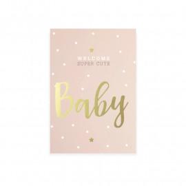 PostkaartWelcome super cute baby - roze