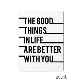 Postkaart The good things in life are better with you