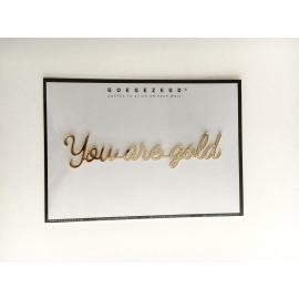 Goegezegd quote You are gold