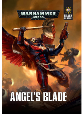 Codex Black Crusade: Angel's Blade