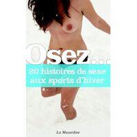 Osez 20 histoires de sexe aux sports d'hiver