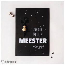 Postkaart Zo blij met een meester als jij + gelukspoppetje / Miek in vorm