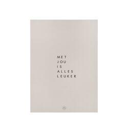 A4 poster Met jou is alles leuker / Zusss