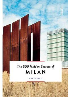 The 500 Hidden Secrets of Milan (ENG)