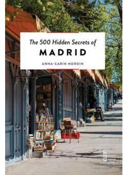 The 500 Hidden Secrets of Madrid (ENG)