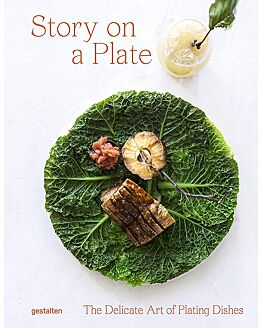 Story on a Plate - The delicate art of plating dishes