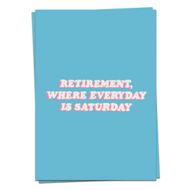 Retirement, where everyday is saturday / Kaart Blanche