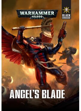 Codex Black Crusade: Angel's Blade