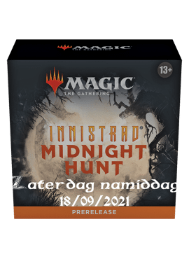 Midnight Hunt Prerelease - Zaterdag Middag
