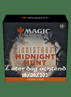 Midnight Hunt Prerelease - Zaterdag Ochtend