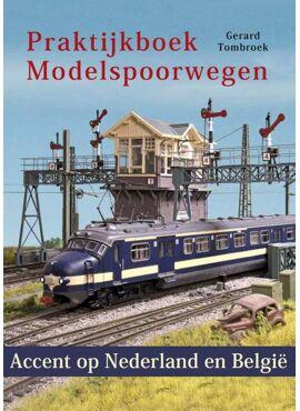 Praktijkboek  Modelspoorwegen 'Accent op Nederland en België' van Gerarg Tombroek