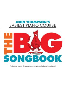 JOHN THOMPSON'S PIANO COURSE: THE BIG SONGBOOK