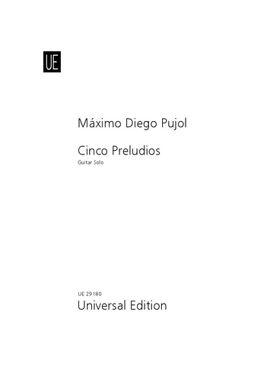 Pujol Máximo Diego: 5 Preludios for guitar