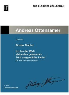 Mahler Gustav: Ich bin der Welt abhanden gekommen - Five Selected Songs for clarinet and piano