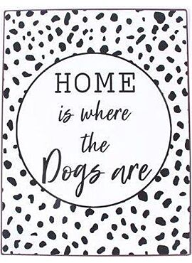 Bord Home is where the dogs are