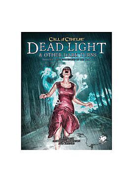Call of cthulhu 7th Dead Light & Other Dark Turns